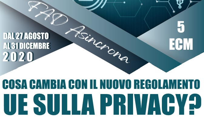 Corso FAD – Cosa cambia con il nuovo regolamento UE sulla privacy?